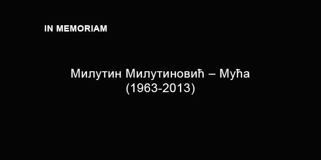 In memoriam: Милутин Милутиновић – Мућа